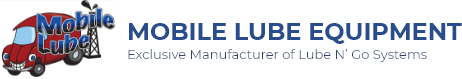 Mobile Lube Equipment: Exclusive Manufacturer of Lube N' Go Systems